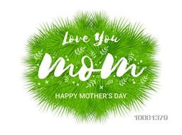 Stylish text Love You Mom on fir leaves background, Elegant greeting card design for Happy Mother's Day celebration.