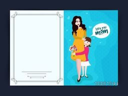 Greeting Card design with cute little Daughter giving flowers and saying Love You Mom on occasion of Mother's Day.