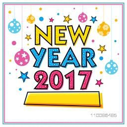 Colorful text New Year 2017 on hanging balls and stars decorated background, Can be used as poster, banner, flyer or greeting card design.