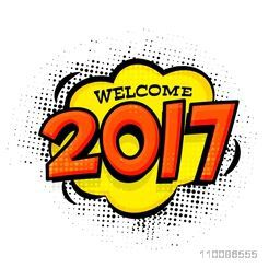 Welcome 2017 text design for Happy New Year celebration, Vector illustration.