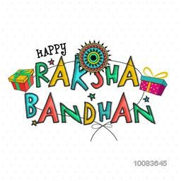 Elegant Greeting Card design with Creative Colourful Text Happy Raksha Bandhan, Beautiful Rakhi and Gifts for Indian Festival of Brothers and Sisters celebration.