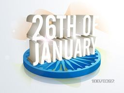 3D text 26th of January with creative Ashoka Wheel on waving National Flag background for Happy Indian Republic Day celebration.