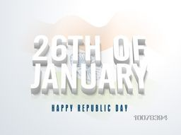 3D text 26th of January on waving National Flag background for Happy Indian Republic Day celebration.