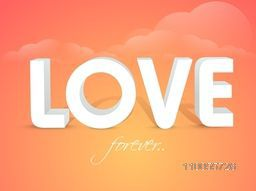 3D text Love forever on romantic evening background for Happy Valentine's Day celebration.