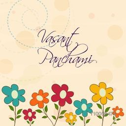 Greeting card decorated by colorful flowers for Happy Vasant Panchami, Hindu community festival celebration.