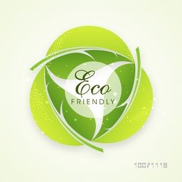 Recycle sign made by green leaves and stylish text Eco Friendly, save the nature concept.