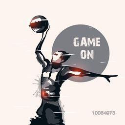 Creative illustration of a Basketball Player with Stylish Text Game On for Sports concept.