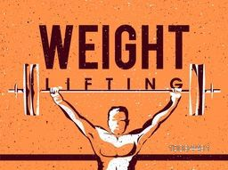 Illustration of a man lifting heavy weight on orange background, Creative Poster, Banner or Flyer design for Weight Lifting Sports concept.