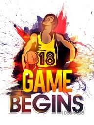 Creative illustration of a Basketball Player with Stylish Text Game Begins on colorful splash background for Sports concept.