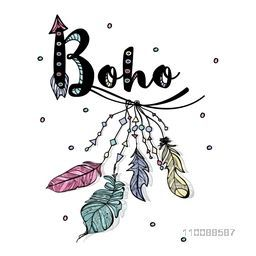 Creative hand drawn text Boho with colorful Ethnic Feathers.