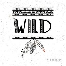 Creative hand drawn text design Wild with Feathers in Boho style.