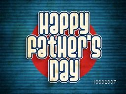 Stylish text Happy Father's Day on grungy blue background, Can be used as poster, banner or flyer design.