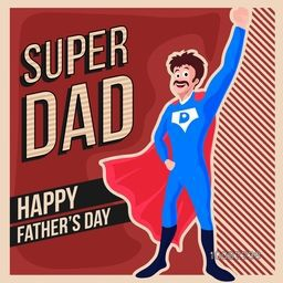 Vintage greeting card design with illustration of super dad for Happy Father's Day celebration.