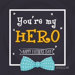 Elegant greeting card design with stylish text You're My Hero for Happy Father's Day celebration.