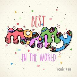 Colorful creative text Best Mommy in the World on hearts decorated background, Elegant Greeting Card for Mother's Day celebration.