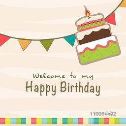 Birthday celebration Invitation card or greeting card decorated by party flag or delicious cake.