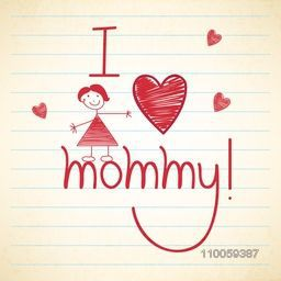 Happy Mother's Day celebration with stylish text I Love Mommy and a girl cartoon on notebook paper background.