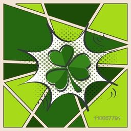 Green shamrock leaf on pop art explosion for Happy St. Patrick's Day celebration on stylish vintage background.